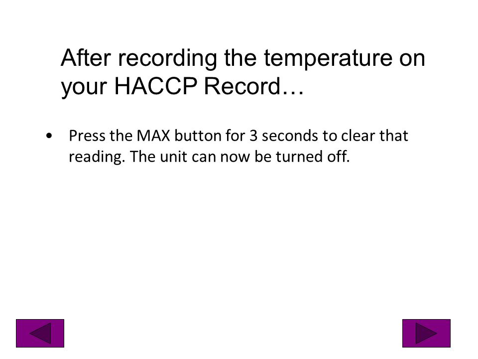 After recording the temperature on your HACCP Record…