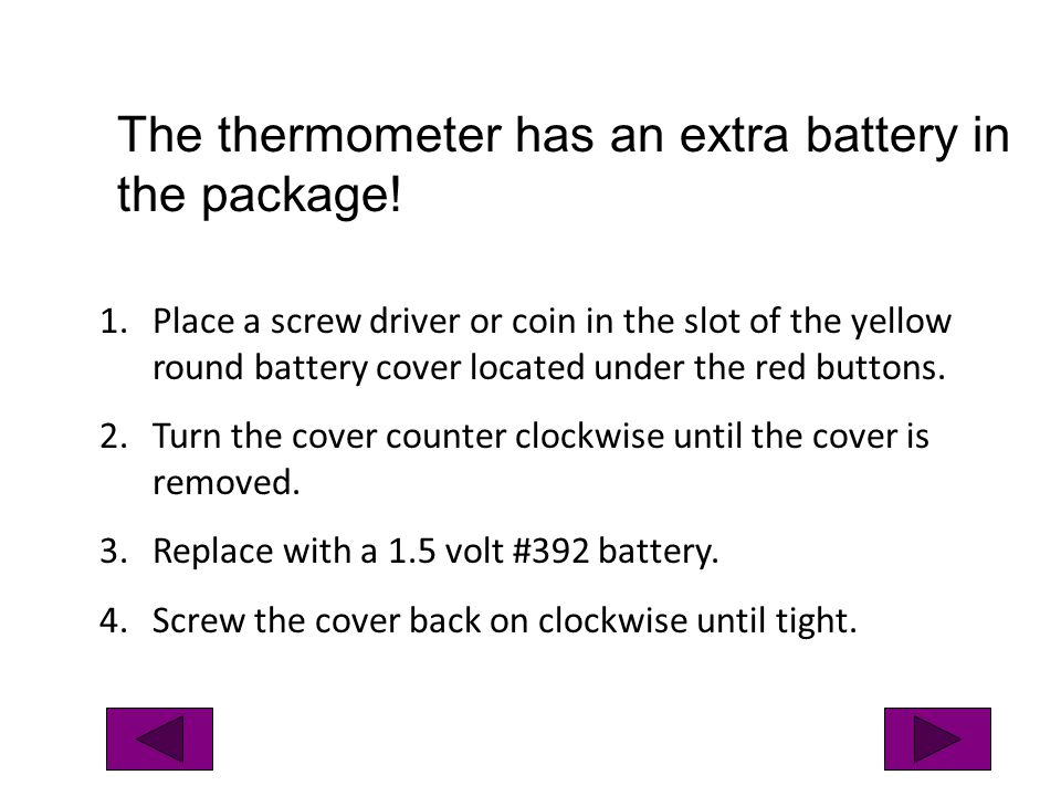The thermometer has an extra battery in the package!