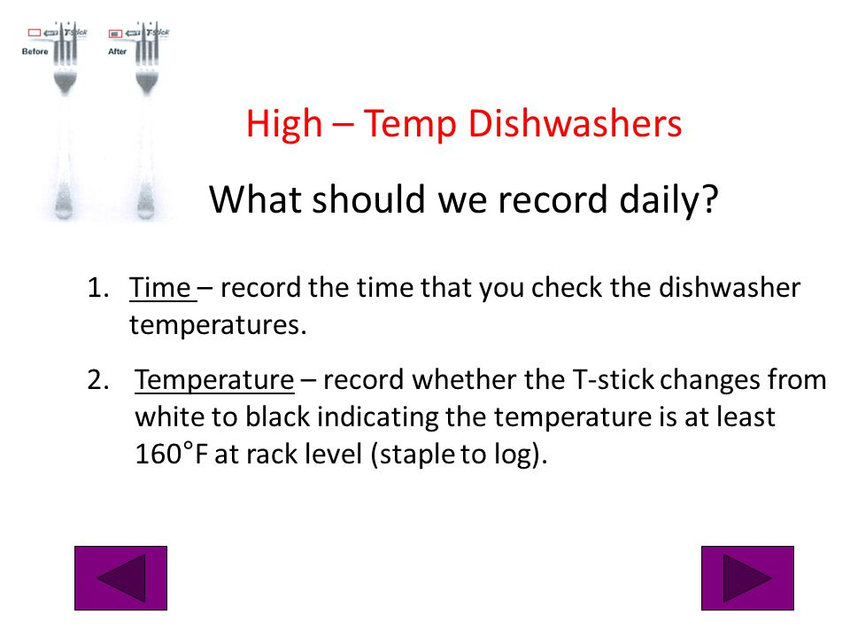 High – Temp Dishwashers What should we record daily