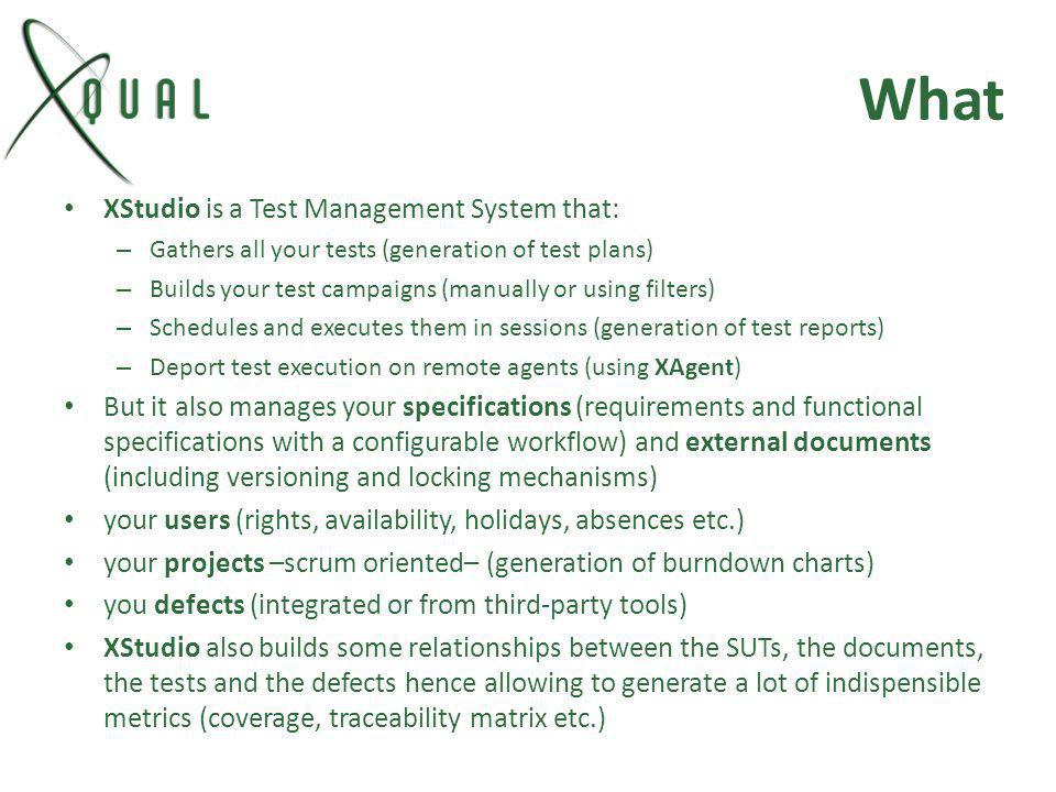 What XStudio is a Test Management System that: