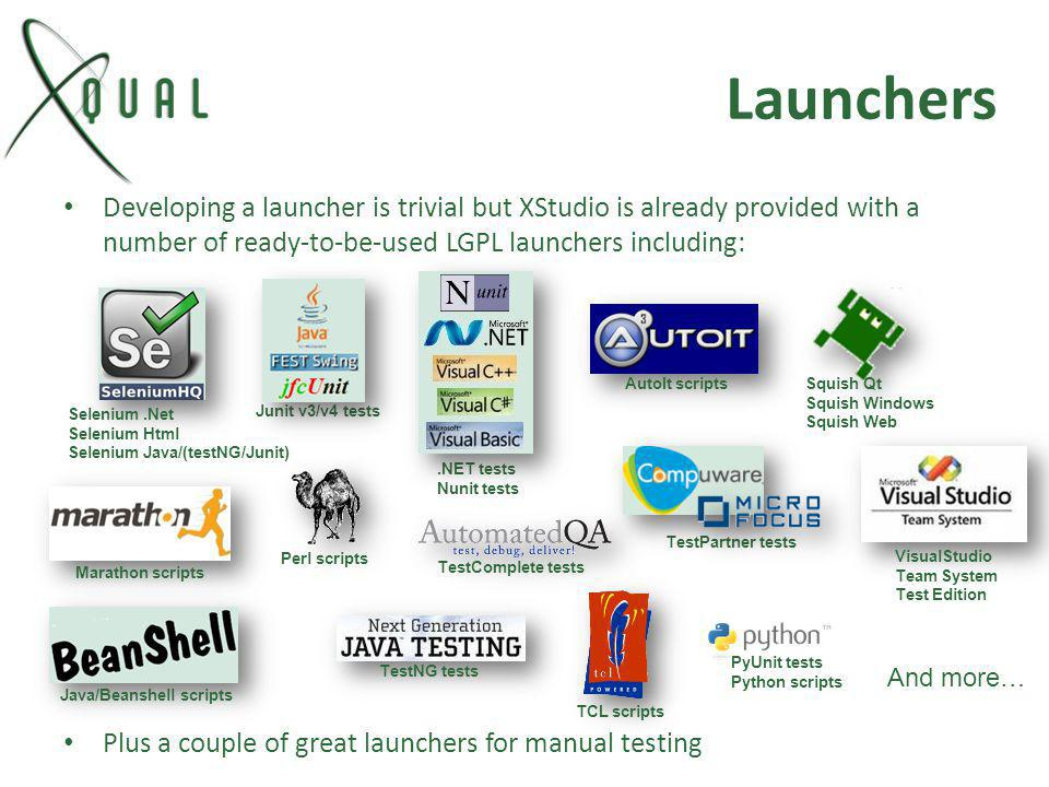 Launchers Developing a launcher is trivial but XStudio is already provided with a number of ready-to-be-used LGPL launchers including: