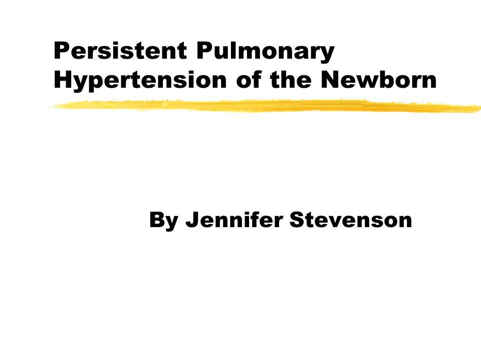 Persistent Pulmonary Hypertension of the Newborn
