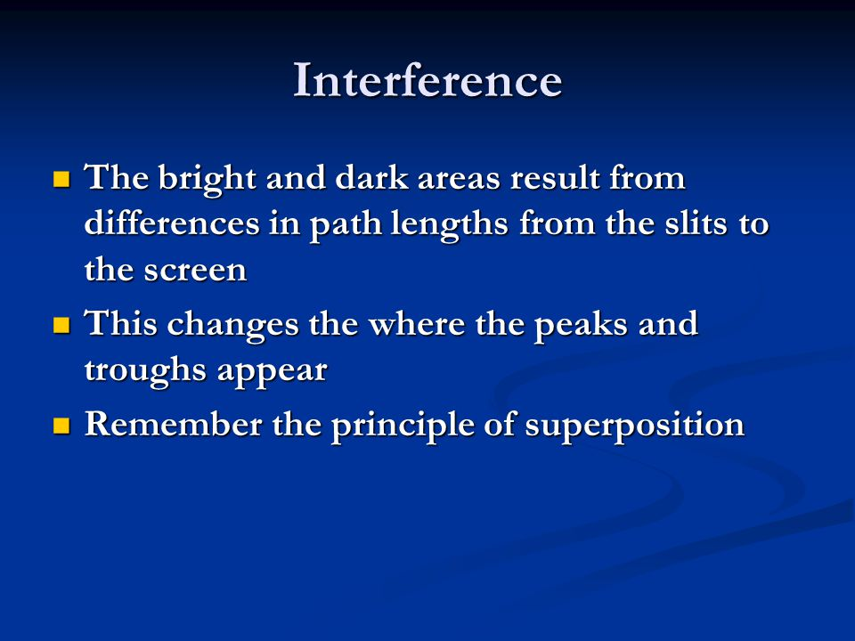Interference The bright and dark areas result from differences in path lengths from the slits to the screen.