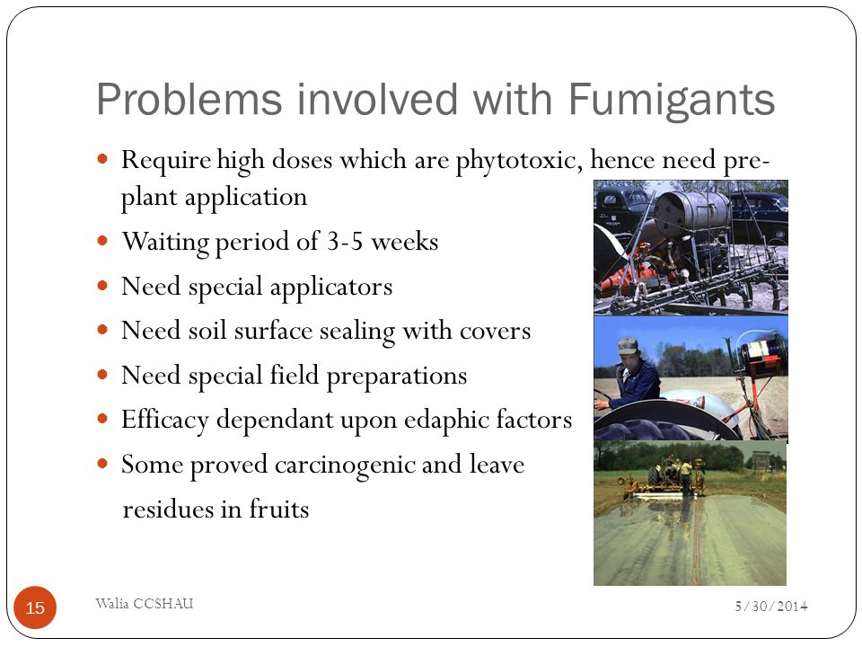 Problems involved with Fumigants