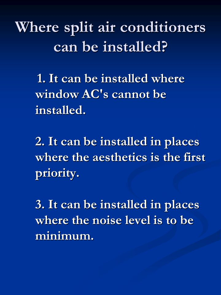 Where split air conditioners can be installed