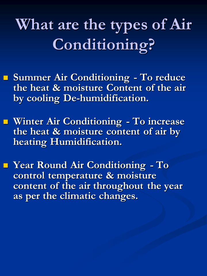 What are the types of Air Conditioning