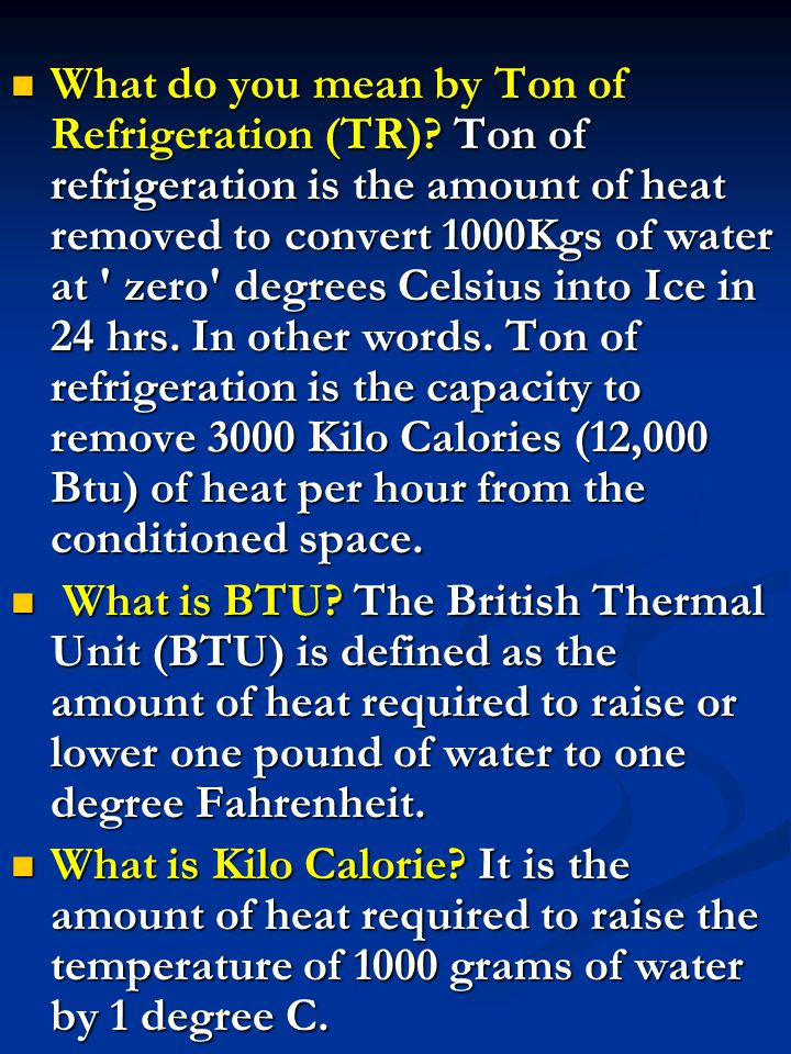 What do you mean by Ton of Refrigeration (TR)