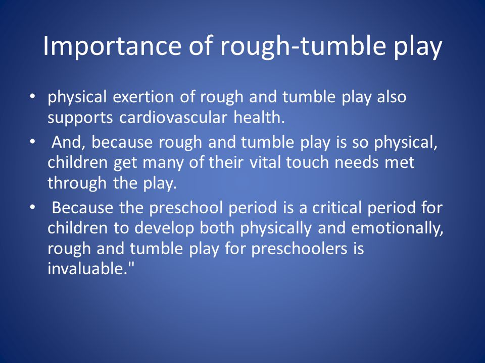 Importance of rough-tumble play
