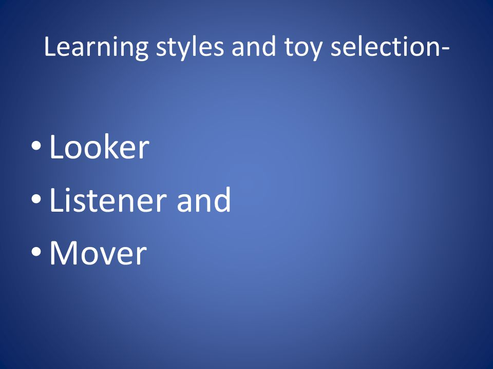 Learning styles and toy selection-