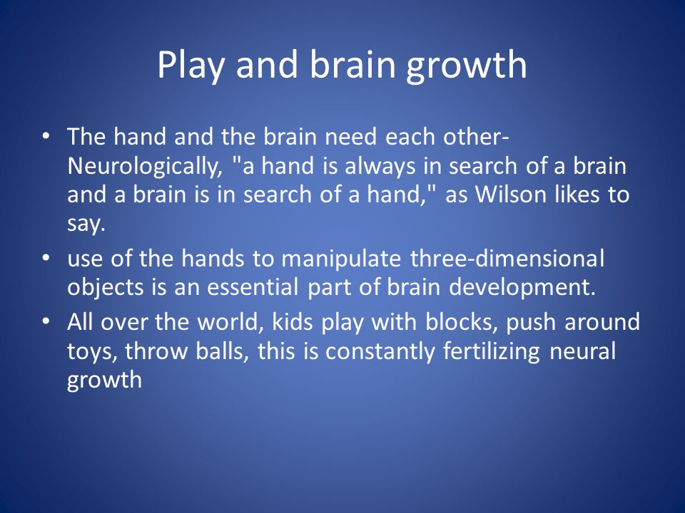 Play and brain growth