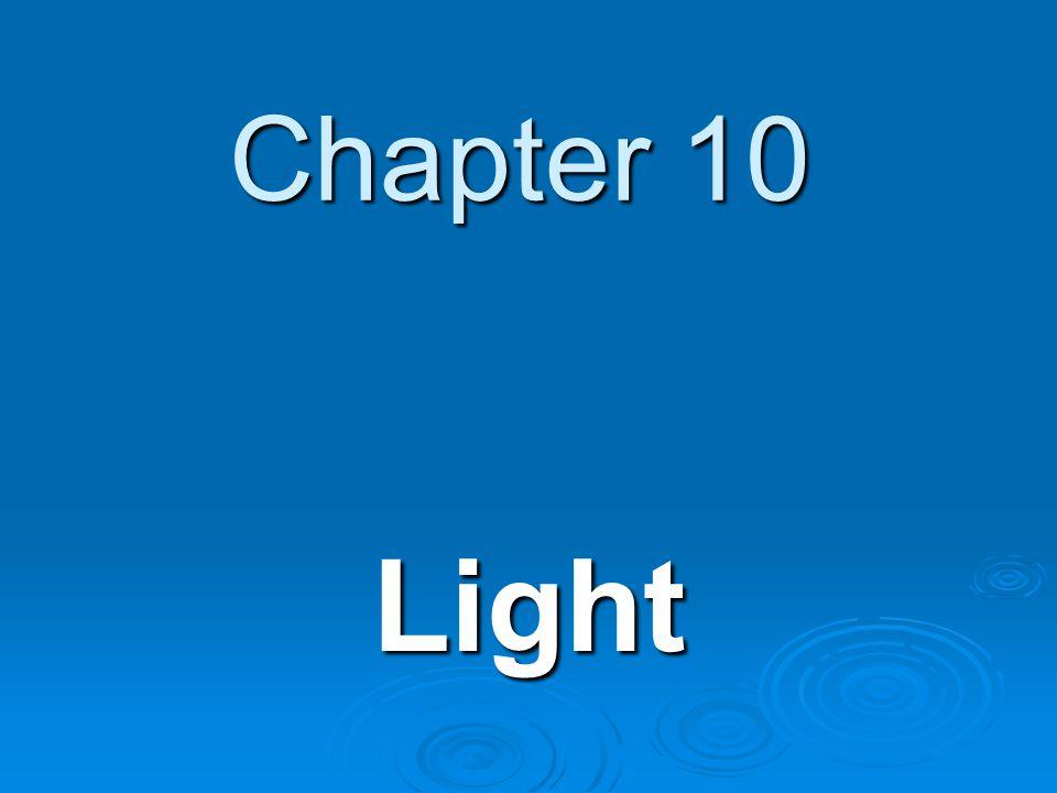 Chapter 10 Light