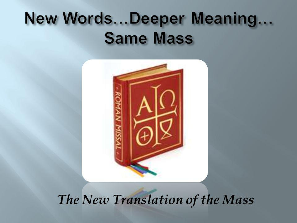 New Words…Deeper Meaning… Same Mass
