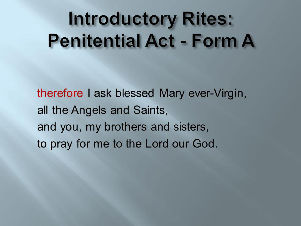 Introductory Rites: Penitential Act - Form A