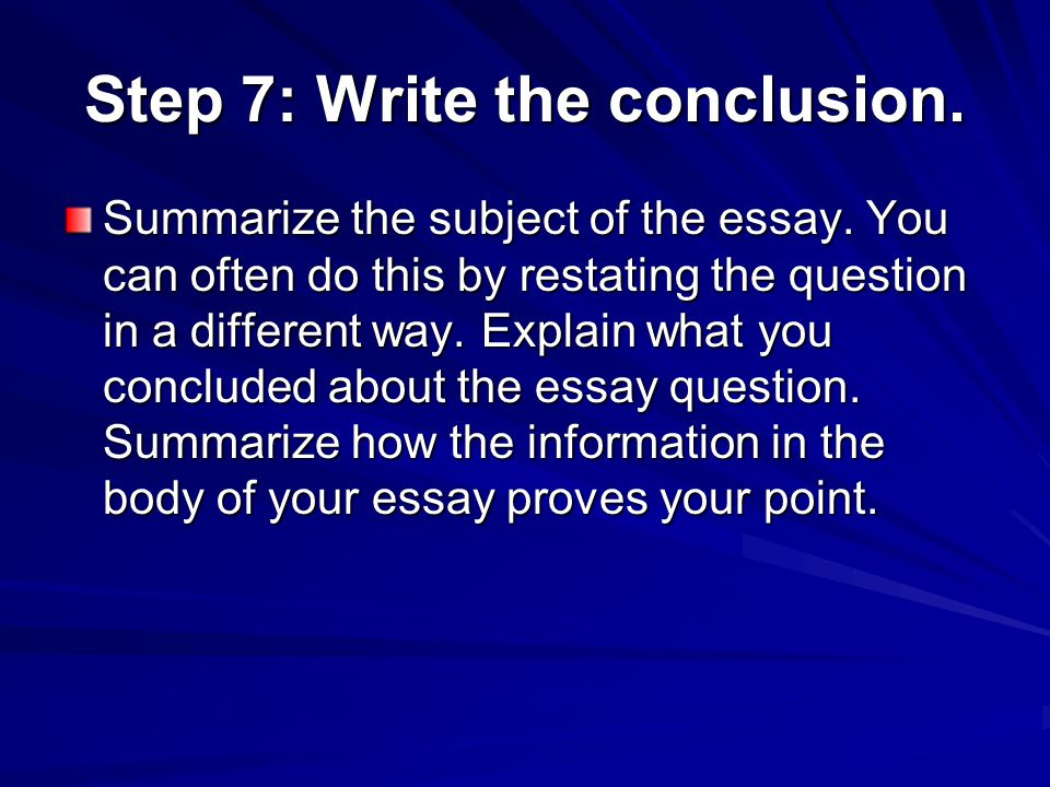 Step 7: Write the conclusion.