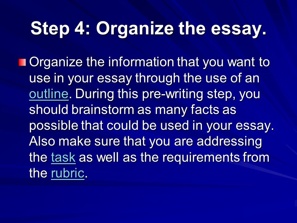 Step 4: Organize the essay.
