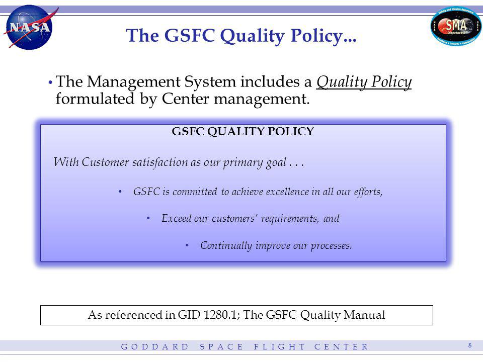 The GSFC Quality Policy...