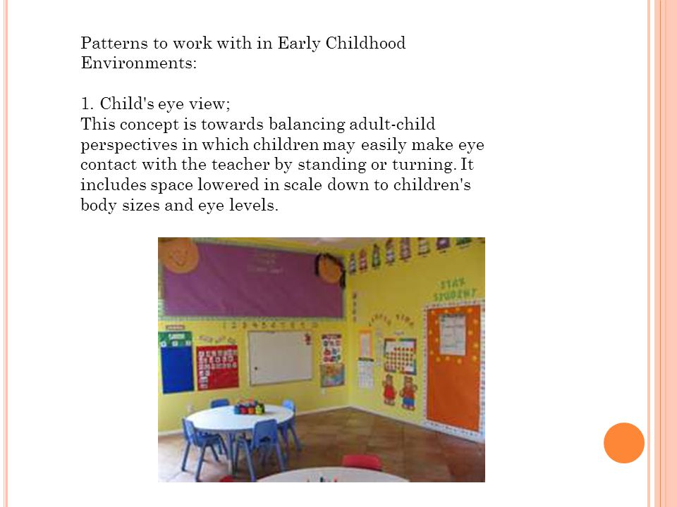 Patterns to work with in Early Childhood Environments: