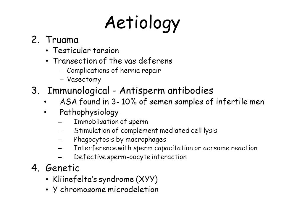 Aetiology 2. Truama Immunological - Antisperm antibodies 4. Genetic