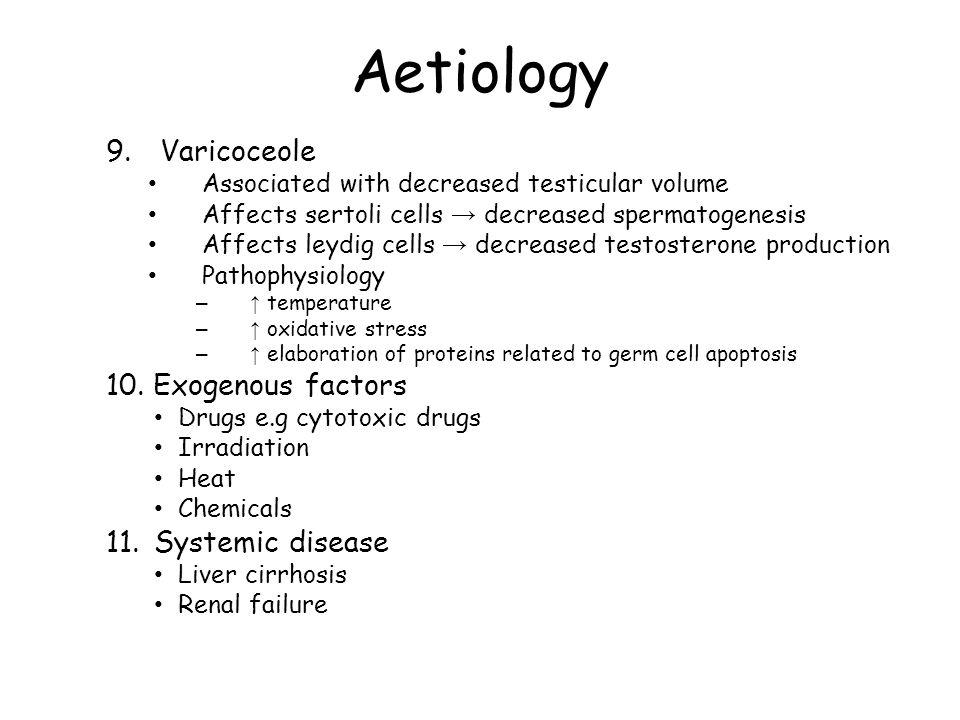 Aetiology Varicoceole 10. Exogenous factors 11. Systemic disease