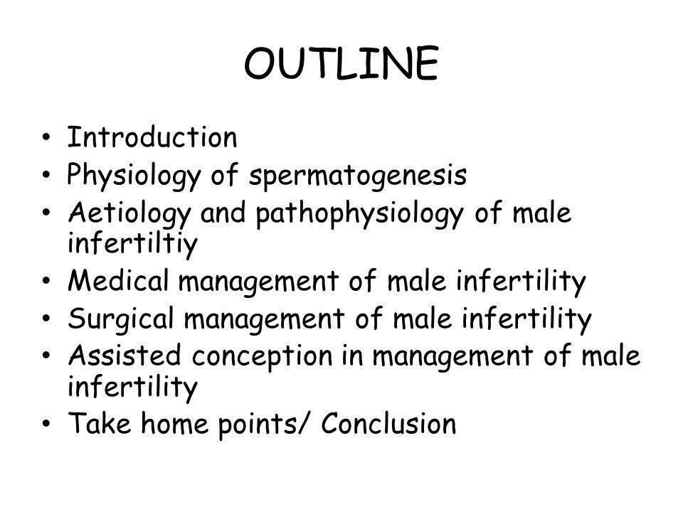 OUTLINE Introduction Physiology of spermatogenesis