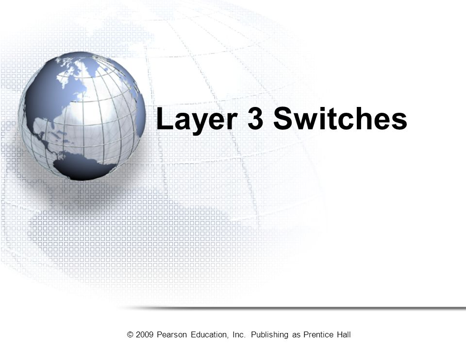 Layer 3 Switches Many companies are beginning to use something called Layer 3 switches.