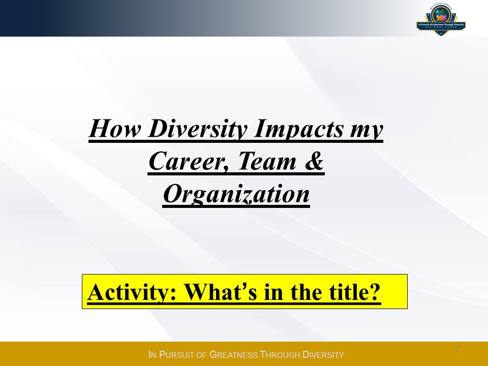 How Diversity Impacts my Career, Team & Organization