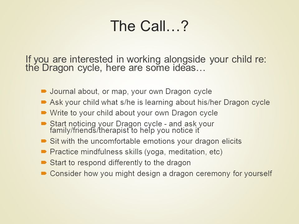 The Call… If you are interested in working alongside your child re: the Dragon cycle, here are some ideas…