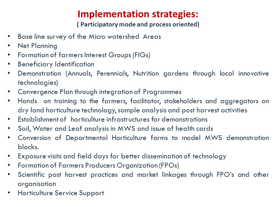 Implementation strategies: ( Participatory mode and process oriented)
