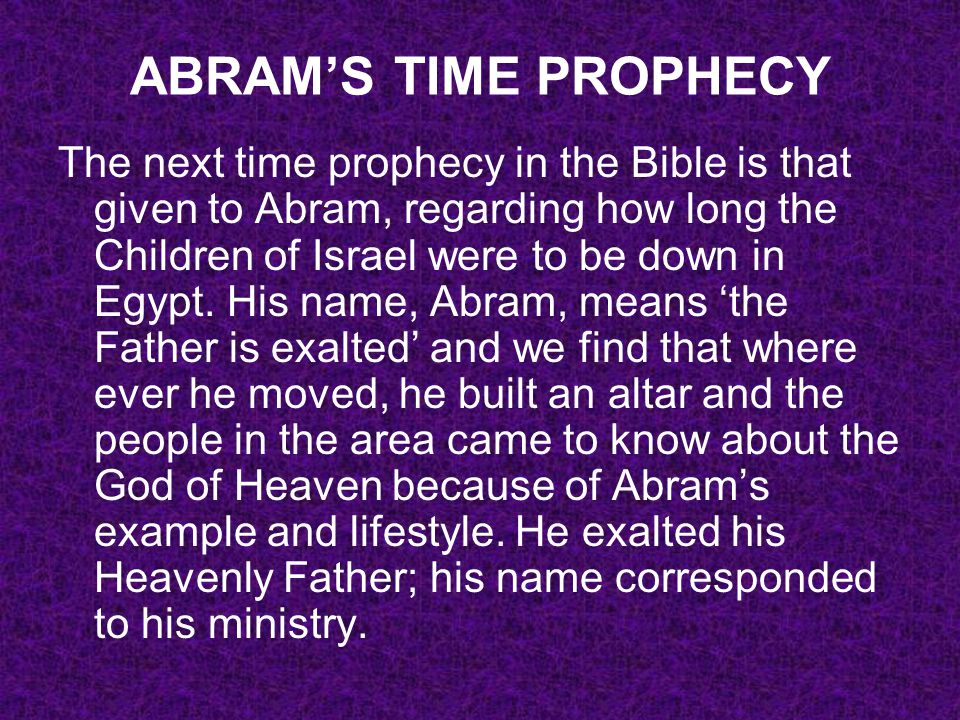 ABRAM'S TIME PROPHECY