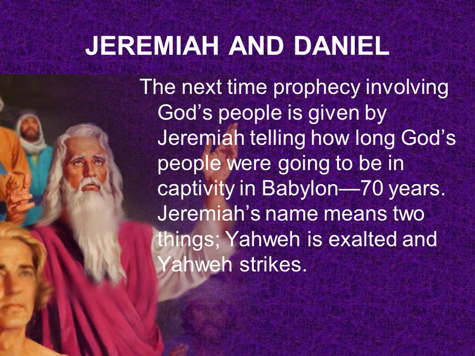 JEREMIAH AND DANIEL