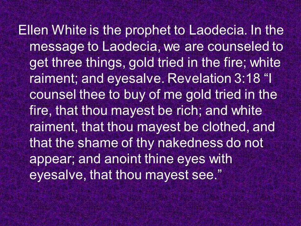 Ellen White is the prophet to Laodecia