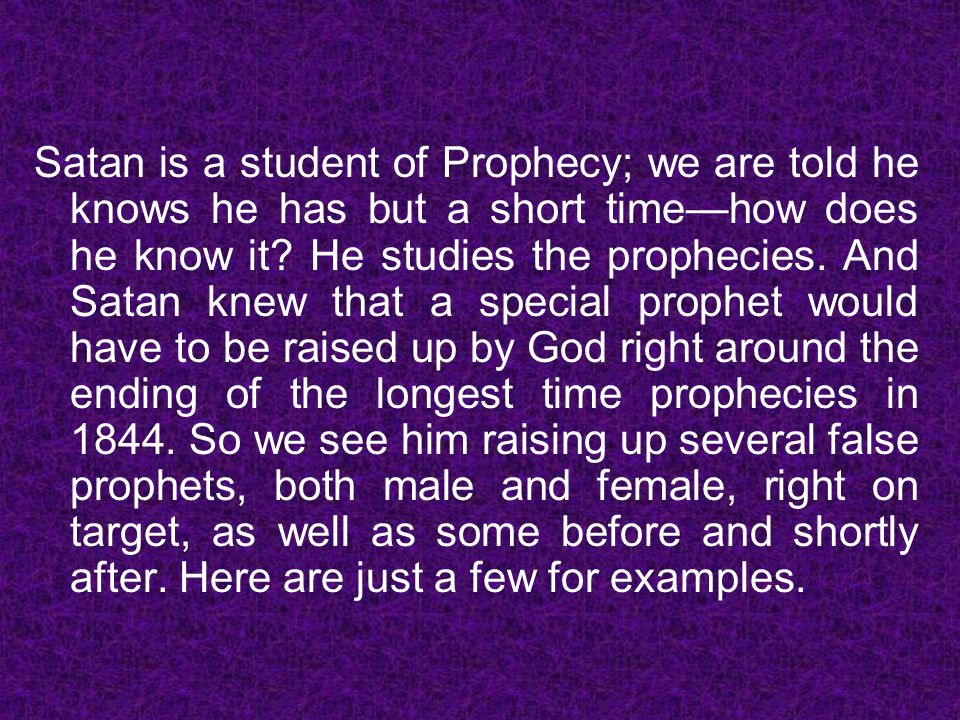 Satan is a student of Prophecy; we are told he knows he has but a short time—how does he know it.