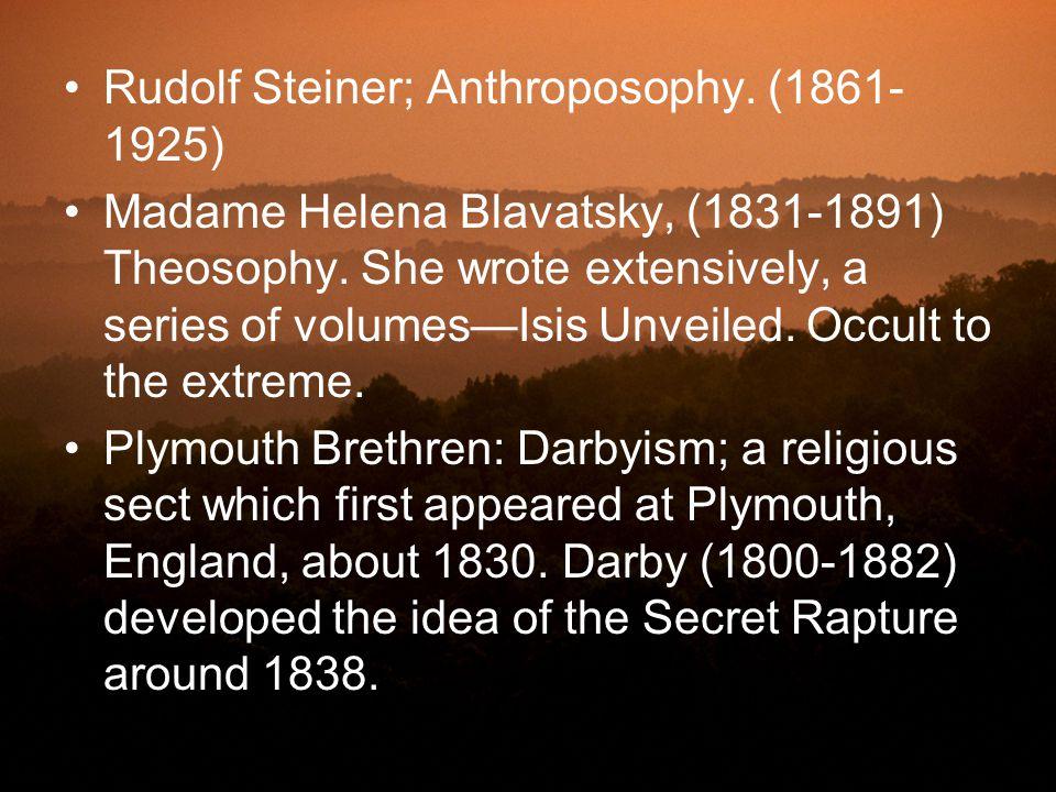 Rudolf Steiner; Anthroposophy. (1861-1925)