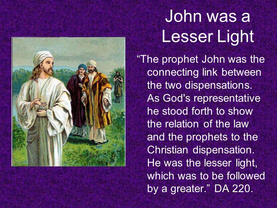 John was a Lesser Light