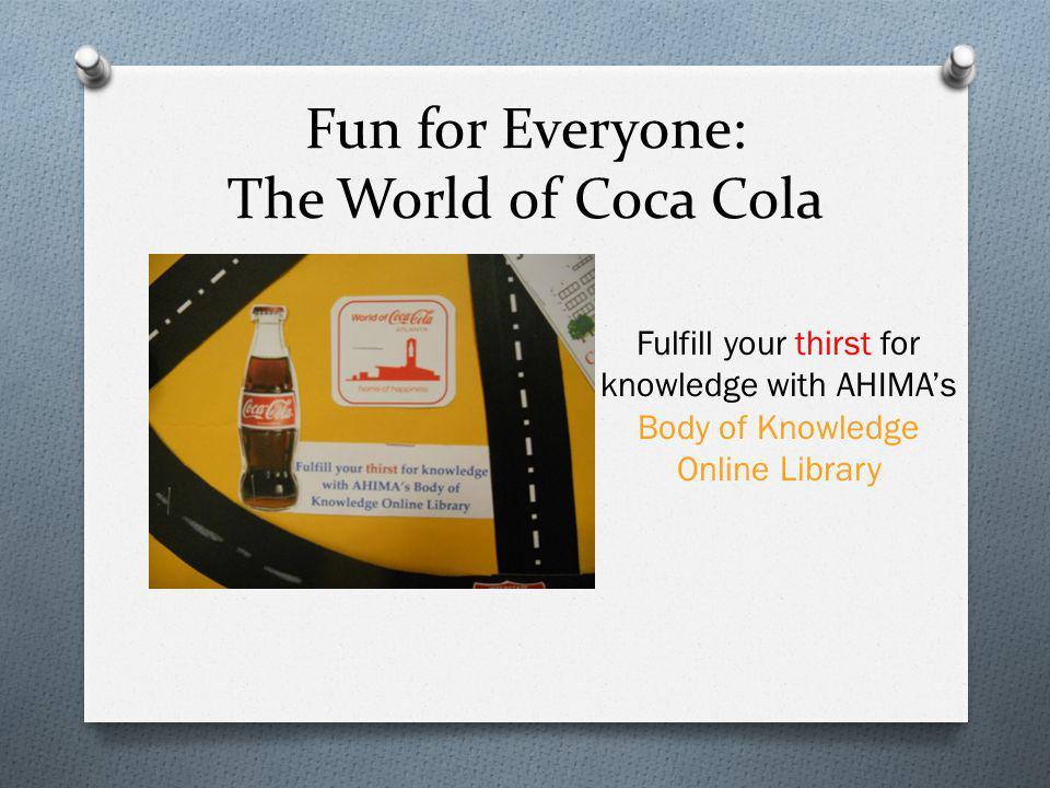 Fun for Everyone: The World of Coca Cola