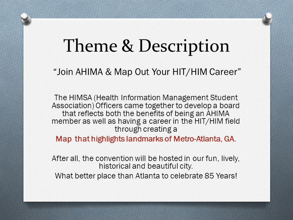 Theme & Description Join AHIMA & Map Out Your HIT/HIM Career