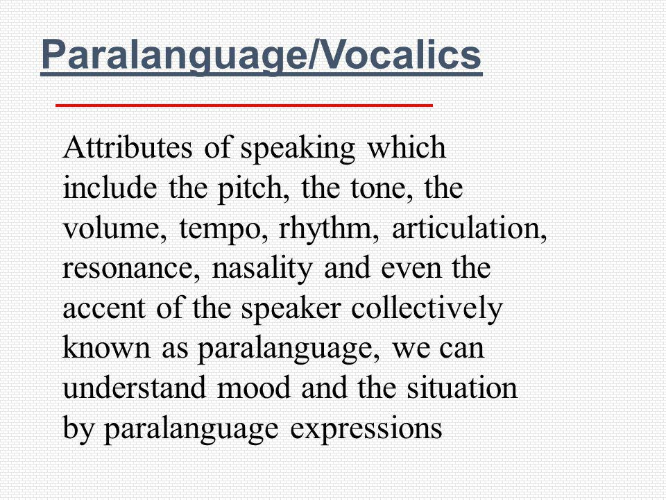 Paralanguage/Vocalics