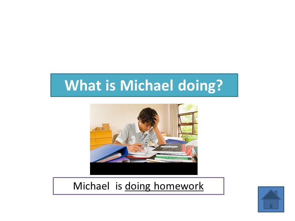 Michael is doing homework