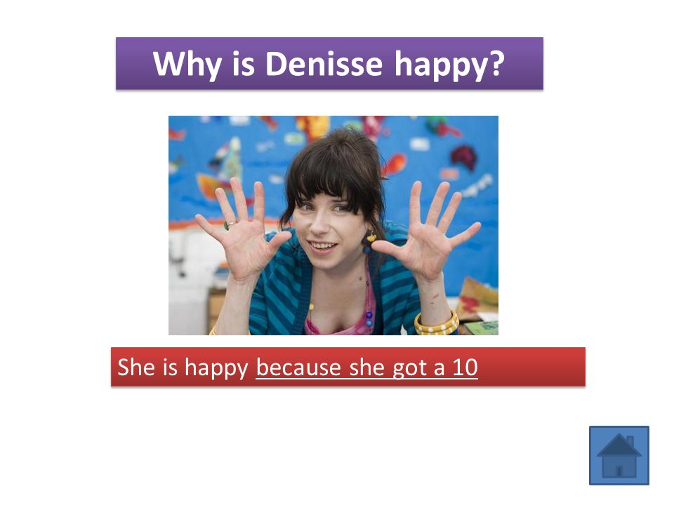 Why is Denisse happy She is happy because she got a 10