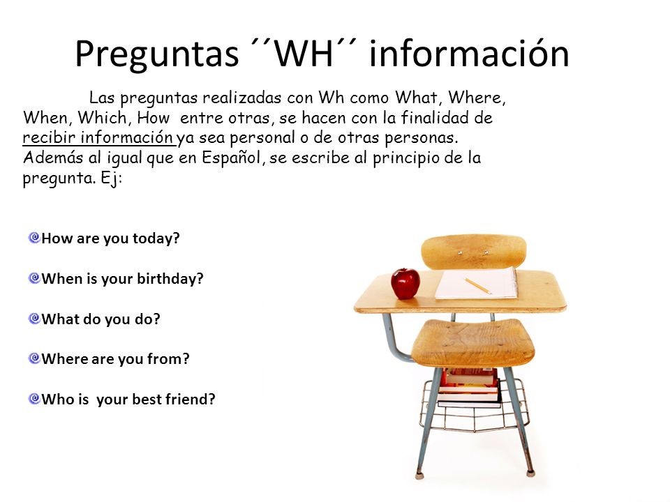 Preguntas ´´WH´´ información