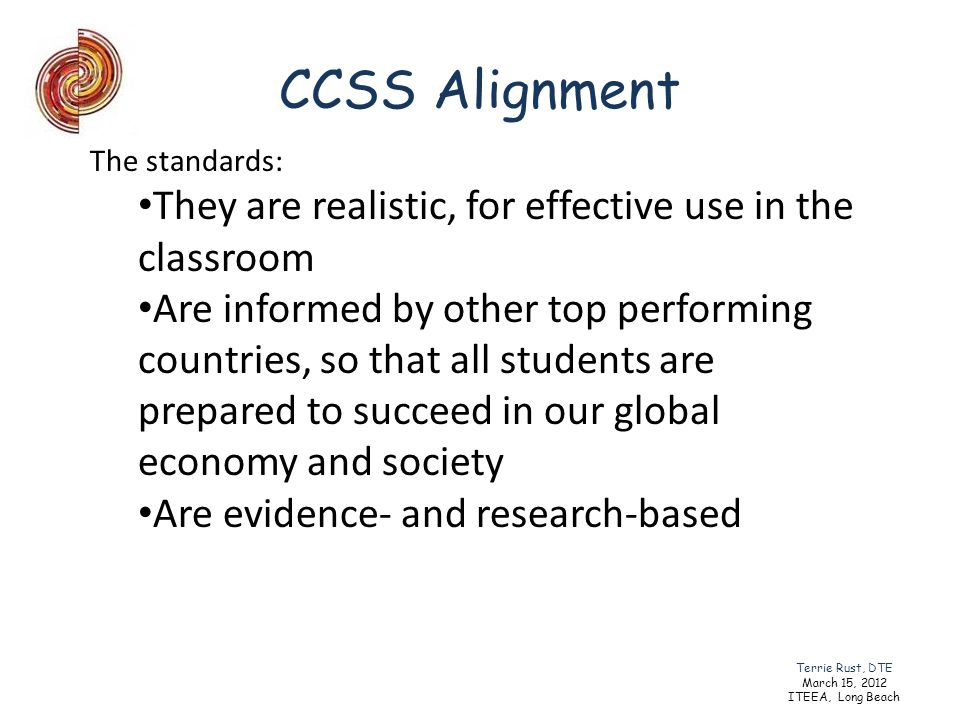 CCSS Alignment They are realistic, for effective use in the classroom