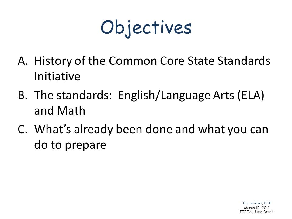 Objectives History of the Common Core State Standards Initiative