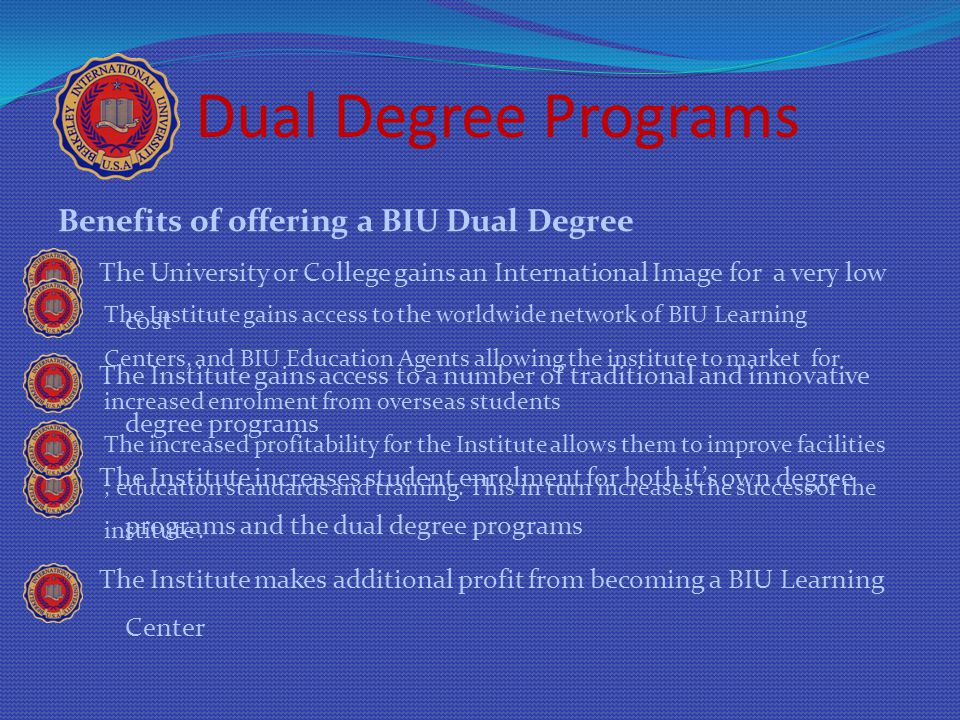 Dual Degree Programs Benefits of offering a BIU Dual Degree