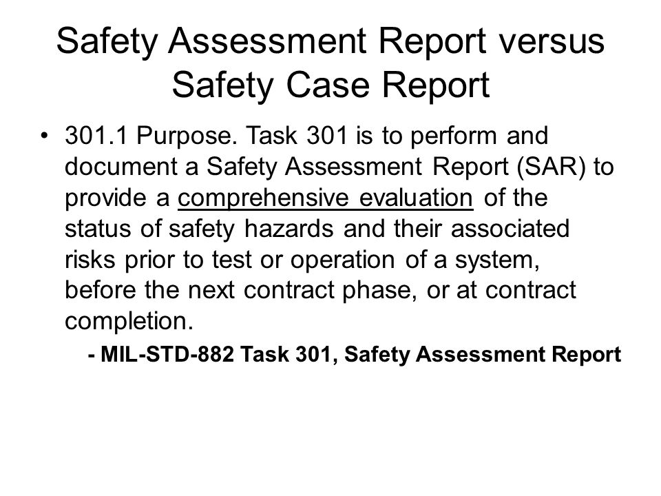 Safety Assessment Report versus Safety Case Report