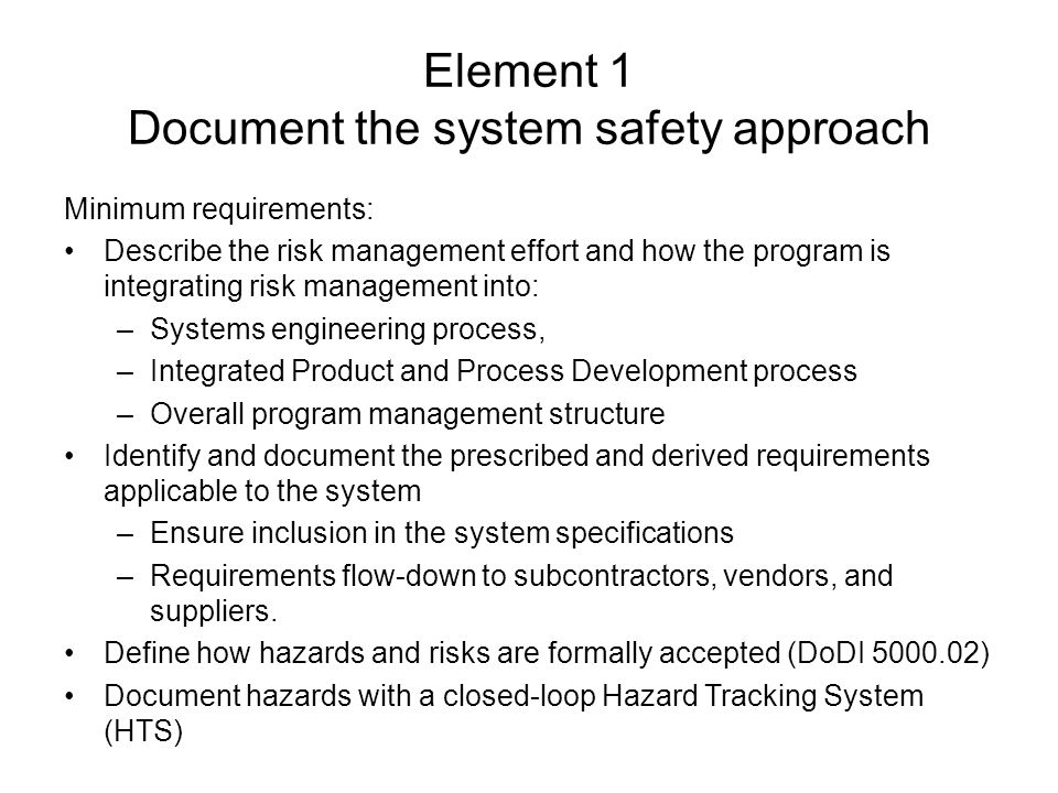 Element 1 Document the system safety approach