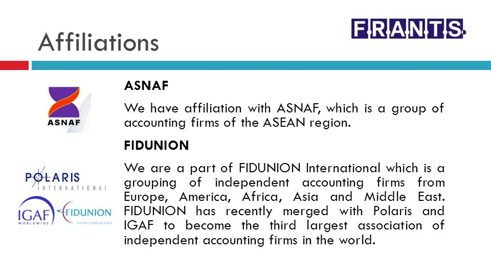Affiliations ASNAF. We have affiliation with ASNAF, which is a group of accounting firms of the ASEAN region.