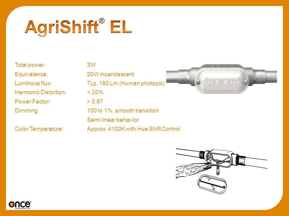 AgriShift® EL Total power: 3W Equivalence: 20W incandescent