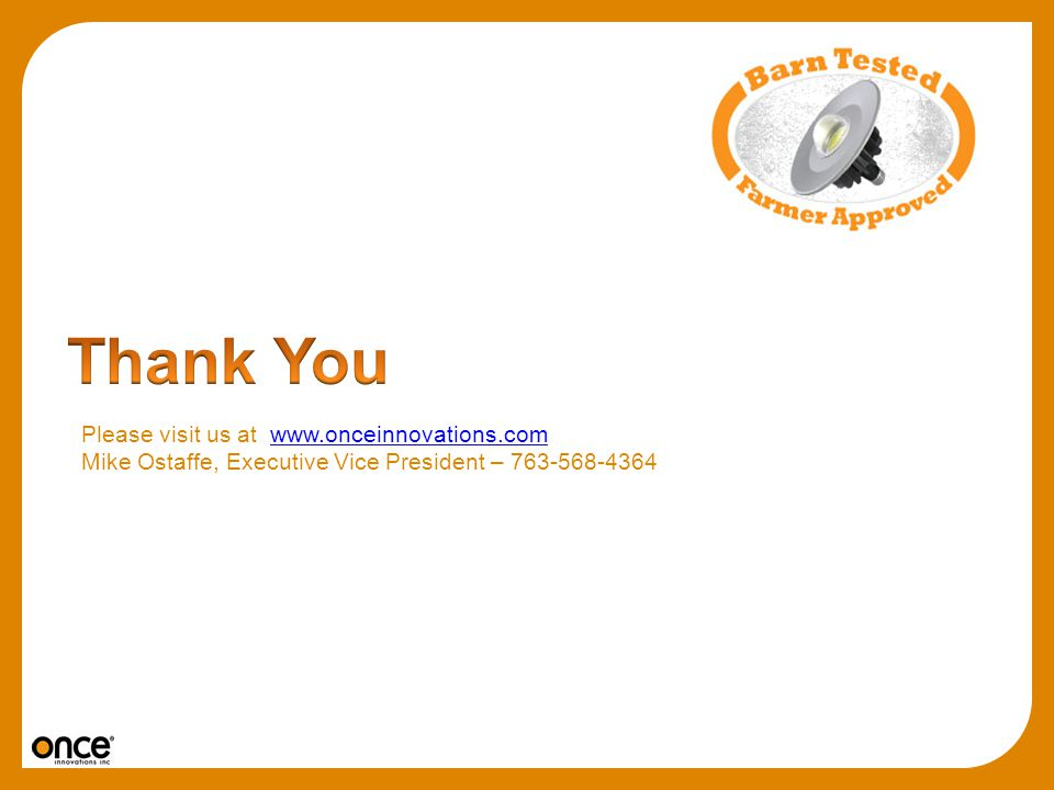 Thank You Please visit us at www.onceinnovations.com
