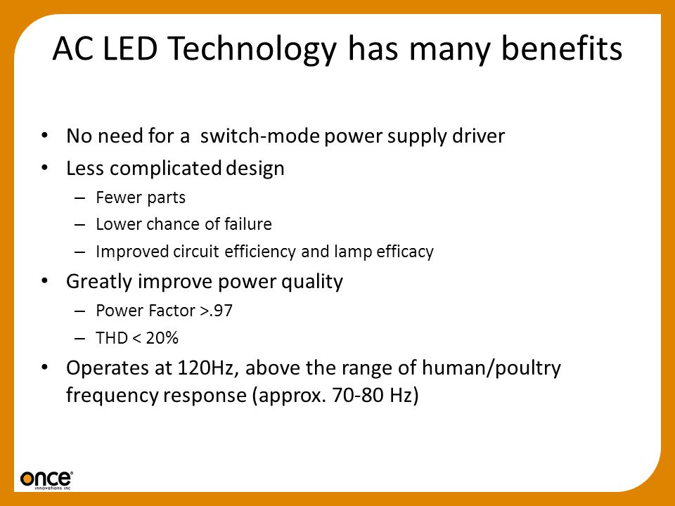 AC LED Technology has many benefits