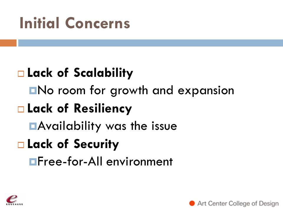 Initial Concerns Lack of Scalability No room for growth and expansion